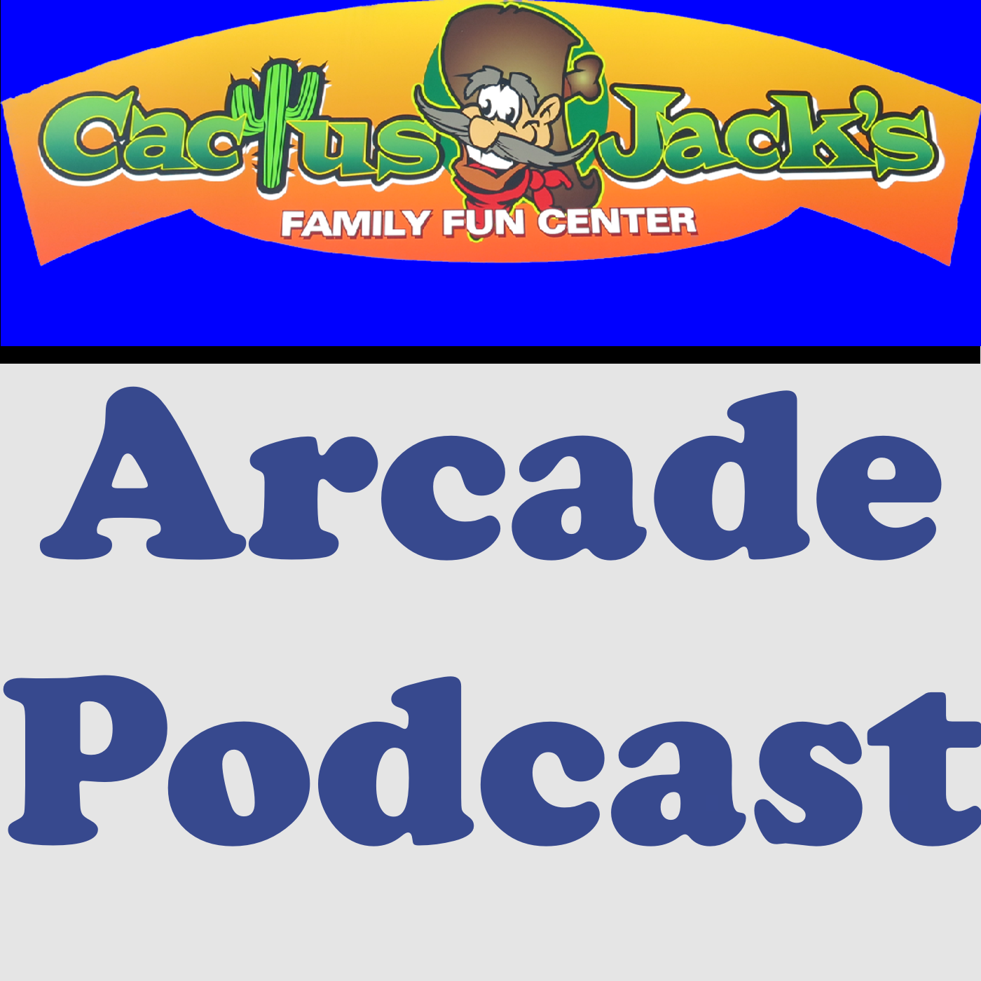 Cactus Jacks Arcade Podcast